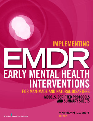 Implementing EMDR Early Mental Health Interventions for Man Made and Natural Disasters PDF