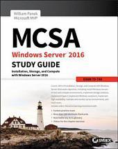 MCSA Windows Server 2016 Study Guide: Exam 70-740: Edition 2