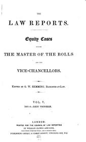 The Law Reports : Equity Cases: Including Bankruptcy Cases, Before the Master of Rolls, the Vice-chancellors, and the Chief Judge in Bankruptcy, Volume 5