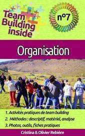 Team Building inside n°7 - organisation: Créez et vivez l'esprit d'équipe!