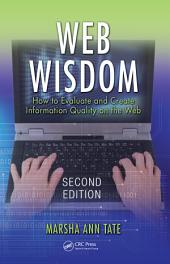 Web Wisdom: How to Evaluate and Create Information Quality on the Web, Second Edition, Edition 2