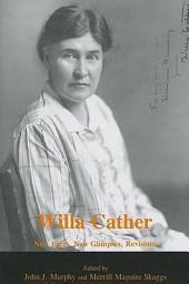 Willa Cather: New Facts, New Glimpses, Revisions