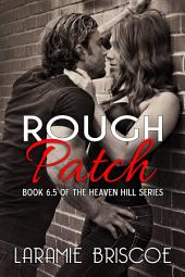 Rough Patch: A Heaven Hill Novella