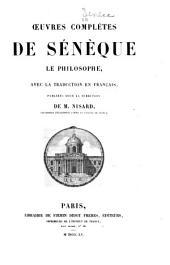 Oeuvres complètes de Sénèque, le philosophe: avec la traduction en français