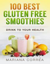 100 Best Gluten Free Smoothies