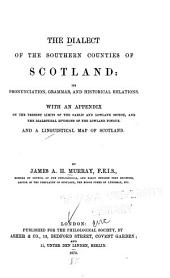 The Dialect of the Southern Counties of Scotland: Its Pronunciation, Grammar, and Historical Relations ...