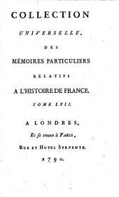 Collection universelle des mémoires particuliers relatifs à l'histoire de France: Volume62