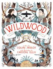 Wildwood: The Wildwood Chronicles