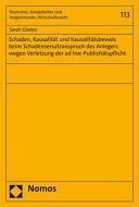 Schaden  Kausalit  t und Kausalit  tsbeweis beim Schadensersatzanspruch des Anlegers wegen Verletzung der ad hoc Publizit  tspflicht PDF