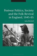 Postwar Politics, Society and the Folk Revival in England, 1945-65