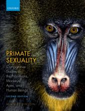 Primate Sexuality: Comparative Studies of the Prosimians, Monkeys, Apes, and Humans, Edition 2