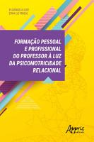 Forma    o Pessoal e Profissional do Professor    Luz da Psicomotricidade Relacional PDF