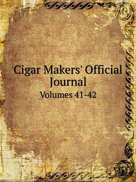 Download Cigar Makers  Official Journal Book