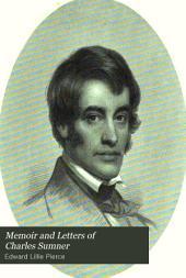 Memoir and Letters of Charles Sumner: Volume 2