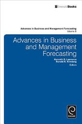 Advances in Business and Management Forecasting: Volume 8