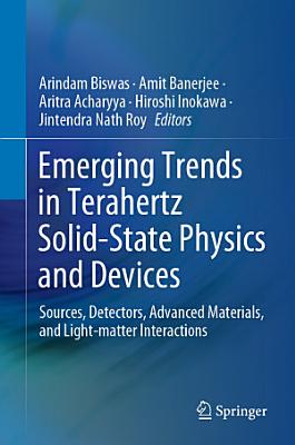 Emerging Trends in Terahertz Solid-State Physics and Devices