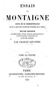 Essais: suivis de sa correspondance et de la Servitude volontaire d'Estienne de La Boëtie ; accompagnée d'une notice biographique, de notes ... par Charles Louandre, Volume4