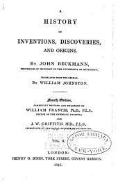 A History of Inventions, Discoveries, and Origins: Volume 2