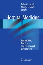 Hospital Medicine: Perspectives, Practices and Professional Development