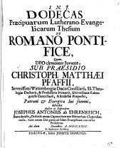 Dodecas praecipuarum Lutherano-evangelicarum thesium de Romano pontifice