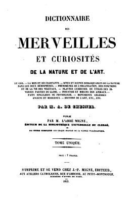 Dictionnaire des Merveilles et Curiosites de la Nature et de l Art  etc   PDF