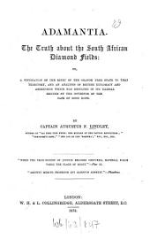 Adamantia: The Truth about the South African Diamond Fields Or a Vindication of the Right of the Orange Free State to that Territory ...