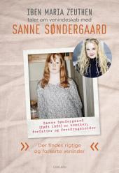 Sanne Søndergaard: Der findes rigtige og forkerte veninder