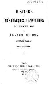 Histoire des Républiques italiennes du moyen âge: 4, Volume5