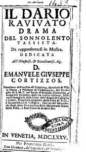 Il Dario rauiuato drama del Sonnolento tassista. Da rappresentarsi in musica. Dedicata all'illustriss. ... Emanuele Giuseppe Cortizzos. ..