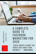 A Complete Guide To Facebook Marketing For 2020 PDF