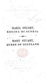 Maria Stuart, regina di Scozia, opera seria in tre atti. [In verse.] Mary Stuart ... The translation by W. J. Walter, etc. Ital. & Eng