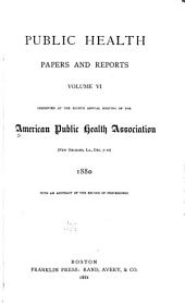 Public Health Papers and Reports: Volume 6