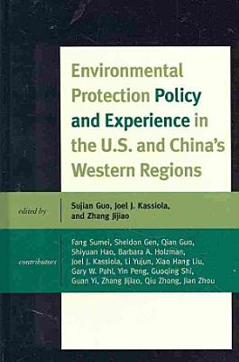 Environmental Protection Policy and Experience in the U S  and China s Western Regions PDF
