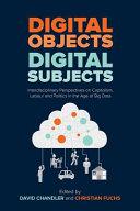 Digital Objects  Digital Subjects PDF
