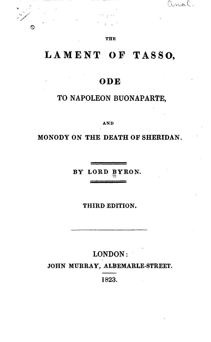 The Lament of Tasso ; Ode to Napoleon Buonaparte ; And, Monody on the Death of Sheridan
