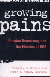 Growing Pains: Russian Democracy and the Election of 1993