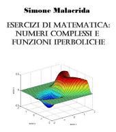 Esercizi di matematica: numeri complessi e funzioni iperboliche