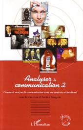 Analyser la communication: Volume 2 - Comment analyser la communication dans son contexte socioculturel