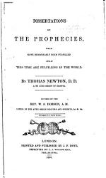Dissertations On The Prophecies Which Have Remarkably Been Fulfilled And At This Time Are Fulfilling In The World Book PDF
