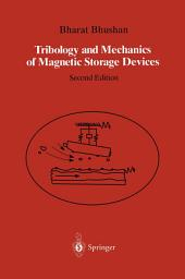 Tribology and Mechanics of Magnetic Storage Devices: Edition 2
