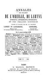 Annales des maladies de l'oreille et du larynx (otoscopie, laryngoscopie, rhinoscopie) et des organes connexes: Volume6