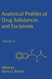 Analytical Profiles of Drug Substances and Excipients: Volume 25