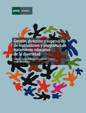 Gestión, dirección y supervisión de instituciones y programas de tratamiento educativo de la diversidad