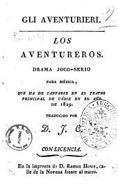 Los Aventureros. Drama joco-serio para musica, que ha de cantarse en el teatro principal de Cadiz en el año de 1829. Traducido por D. J. C. [la musica es del Mtro. Cordella]