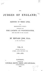 The Judges of England: With Sketches of Their Lives, and Miscellaneous Notices Connected with the Courts at Westminster, from the Time of the Conquest, Volume 2