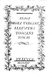 Elogj degli uomini illustri Toscani: Volume 3