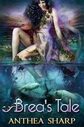 Brea's Tale: A Feyland Novella