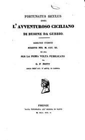 Fortunatus siculus ossia l'avventuroso siciliano romanzo storico scritto nel 1311 ed ora per la prima volta pubblicato da G. F. Nott