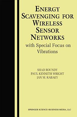 Energy Scavenging for Wireless Sensor Networks