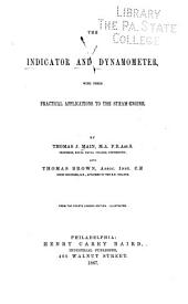 The Indicator and Dynamometer: With Their Practical Applications to the Steam-engine